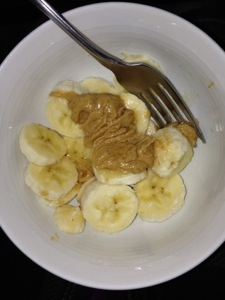 Banana and peanut butter for breakfast again! I guess I better mix it up tomorrow. :)